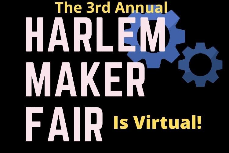 The Third Annual Harlem Maker Fair!  | Columbia | Neighbors